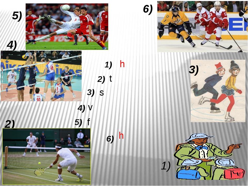 1) 1) 2) 3) 4) 5) 6) 2) 3) 4) 5) 6) h t s v f h
