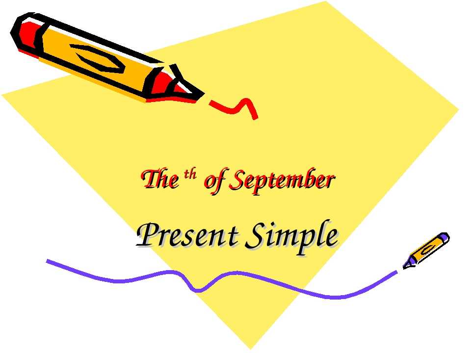 The th of September Present Simple