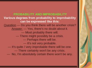 PROBABILITY AND IMPROBABILITY Various degrees from probability to improbabil