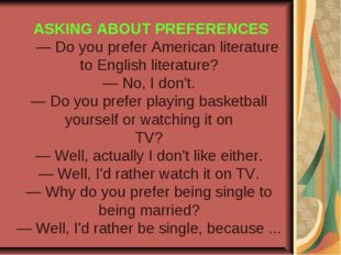 ASKING ABOUT PREFERENCES — Do you prefer American literature to English lite