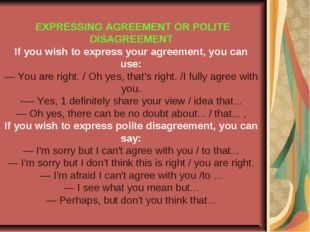 EXPRESSING AGREEMENT OR POLITE DISAGREEMENT If you wish to express your agre
