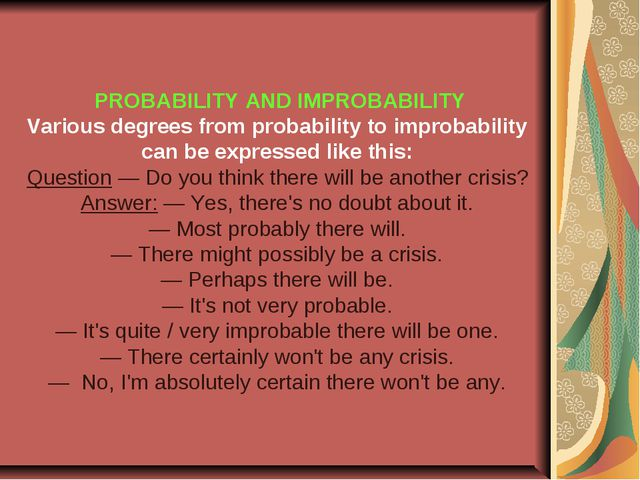 PROBABILITY AND IMPROBABILITY Various degrees from probability to improbabil...