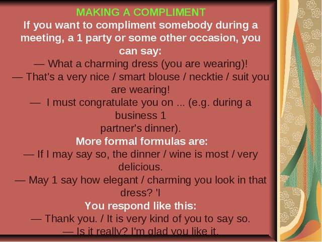 MAKING A COMPLIMENT If you want to compliment somebody during a meeting, a 1...