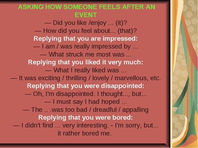 ASKING HOW SOMEONE FEELS AFTER AN EVENT — Did you like /enjoy ... (it)? — Ho...