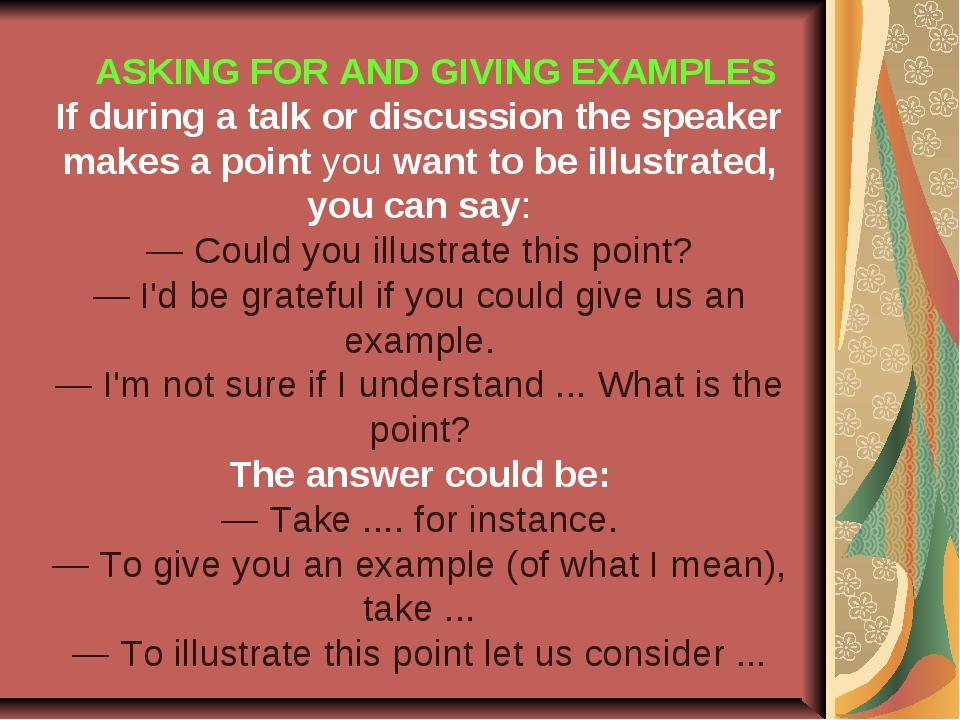 ASKING FOR AND GIVING EXAMPLES If during a talk or discussion the speaker ma...