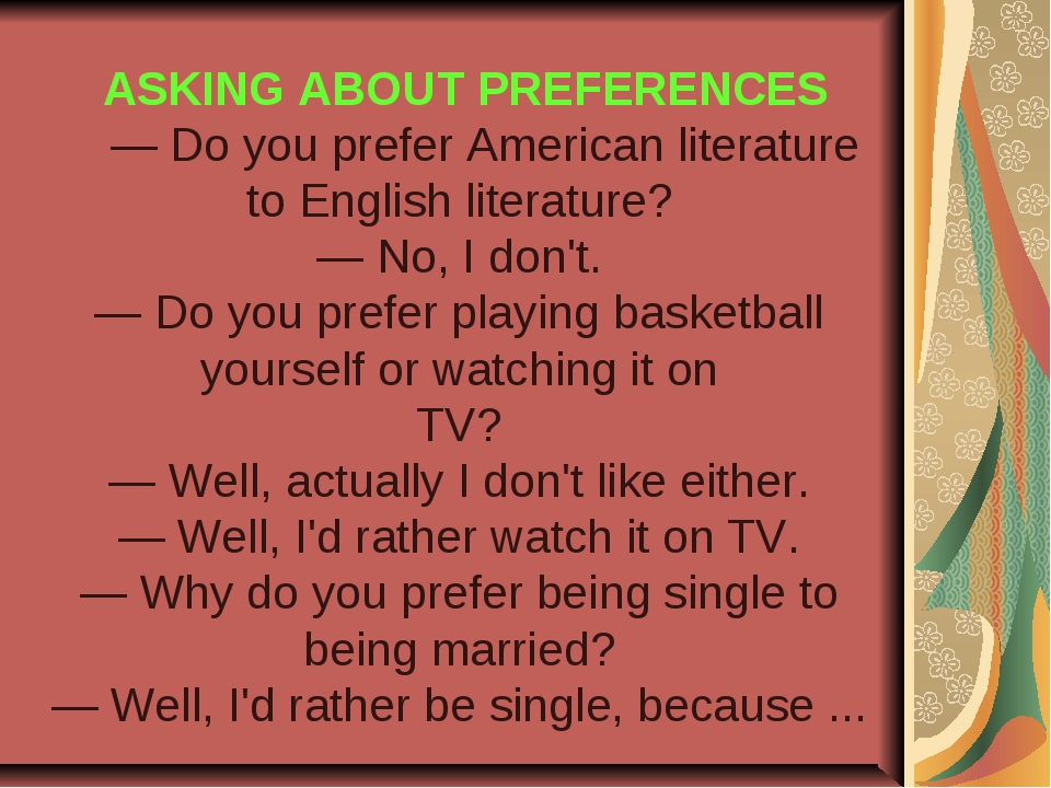 ASKING ABOUT PREFERENCES — Do you prefer American literature to English lite...