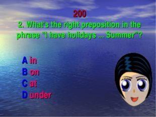 "200 2. What's the right preposition in the phrase ""I have holidays ... Summe"