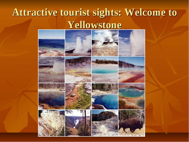 Attractive tourist sights: Welcome to Yellowstone