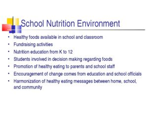 School Nutrition Environment Healthy foods available in school and classroom
