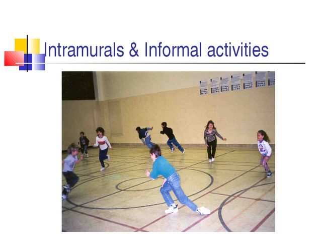 Intramurals & Informal activities