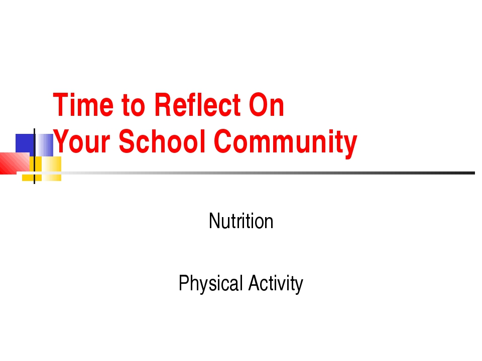 Time to Reflect On Your School Community Nutrition Physical Activity