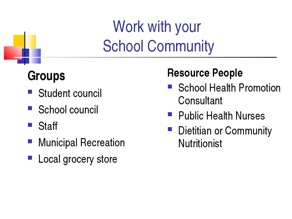 Work with your School Community Groups Student council School council Staff M...