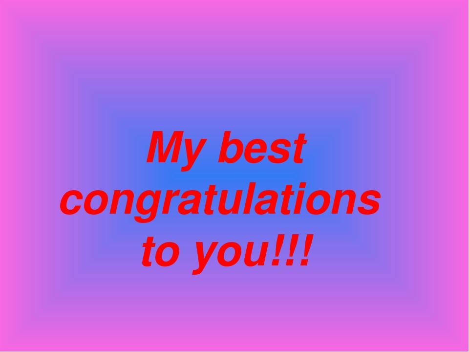 My best congratulations to you!!!