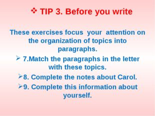 TIP 3. Before you write These exercises focus your attention on the organizat