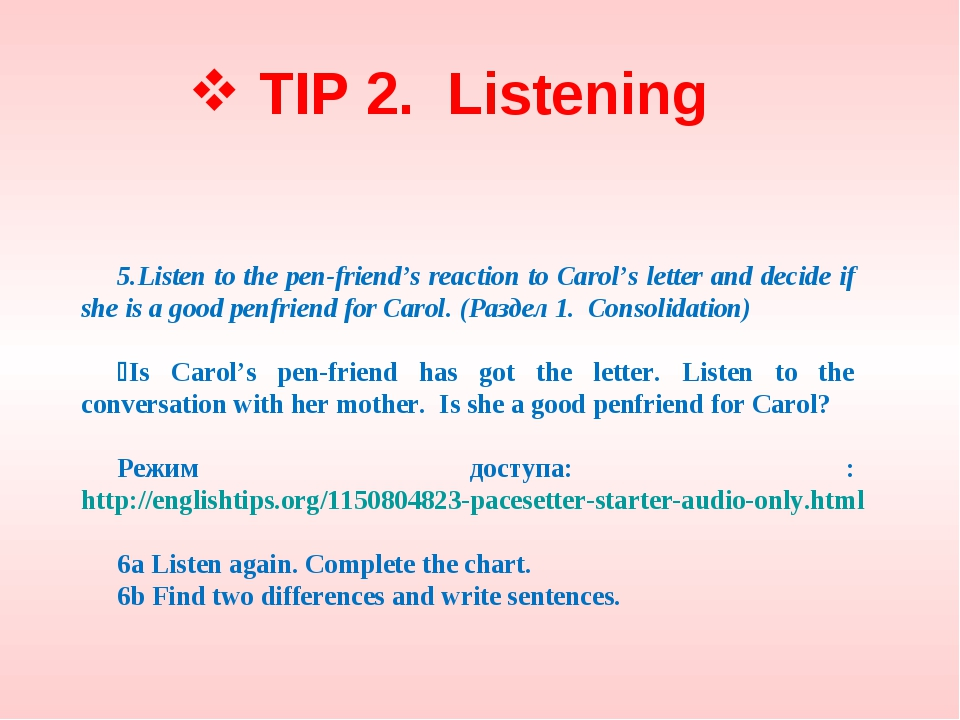 TIP 2. Listening 5.Listen to the pen-friend's reaction to Carol's letter and...