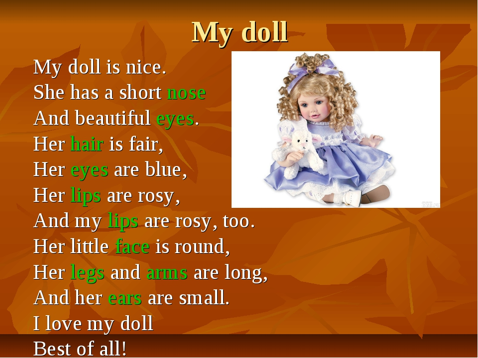 My doll My doll is nice. She has a short nose And beautiful eyes. Her hair is...