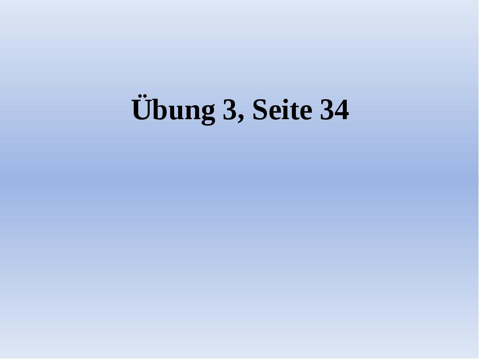 Übung 3, Seite 34
