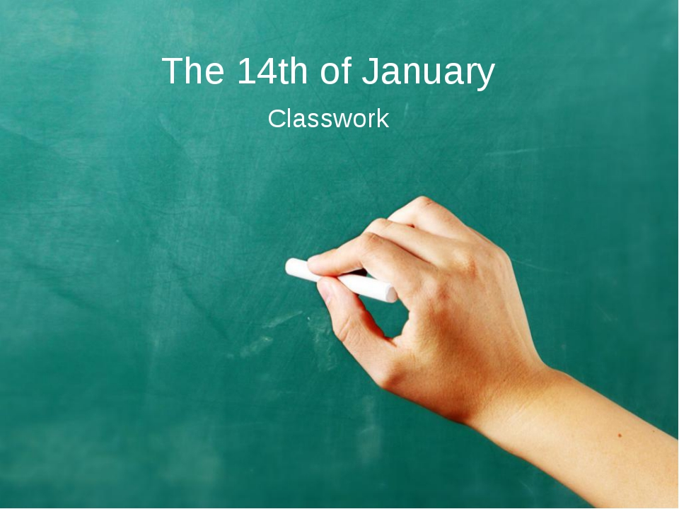 The 14th of January Classwork