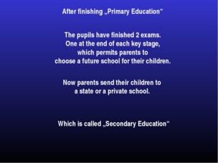 """After finishing """"Primary Education"""" The pupils have finished 2 exams. One at"""