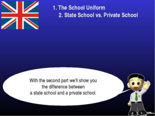 1. The School Uniform With the second part we'll show you the difference betw