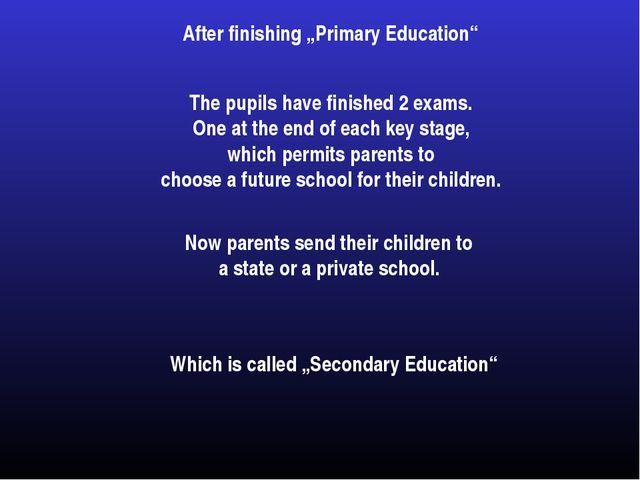 """After finishing """"Primary Education"""" The pupils have finished 2 exams. One at..."""