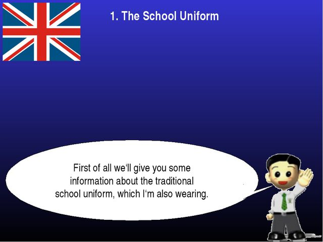 First of all we'll give you some information about the traditional school uni...
