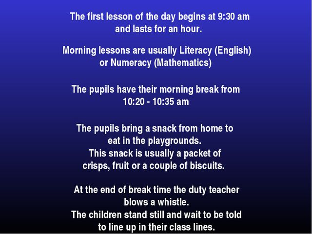 The first lesson of the day begins at 9:30 am and lasts for an hour. Morning...