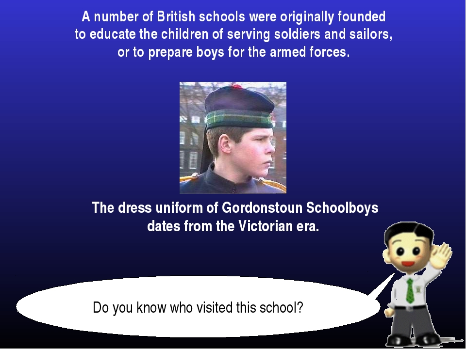 A number of British schools were originally founded to educate the children o...