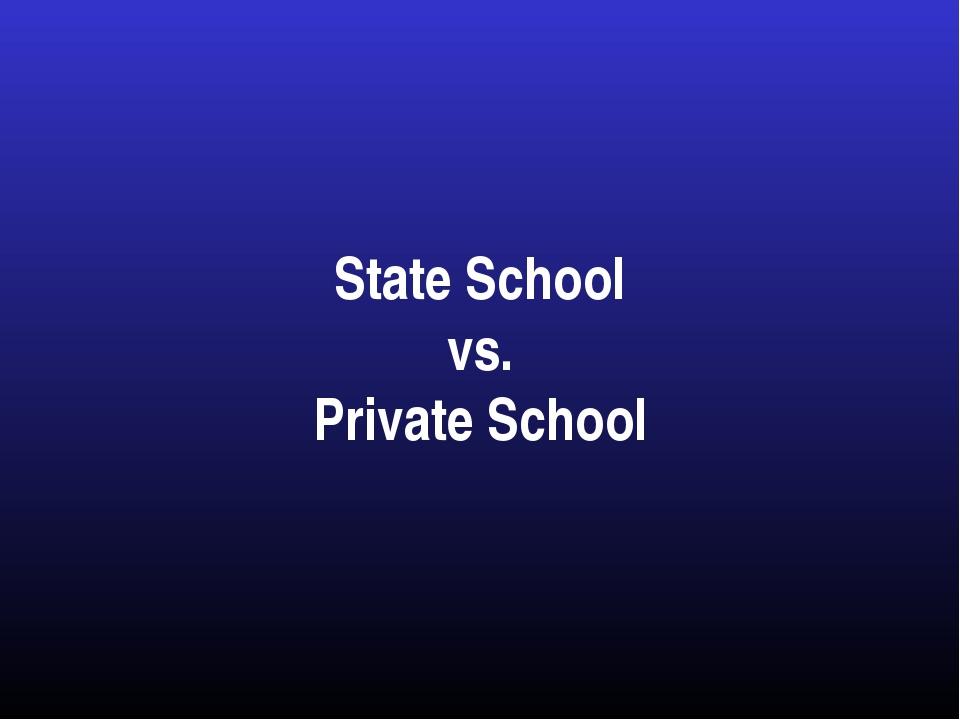 State School vs. Private School