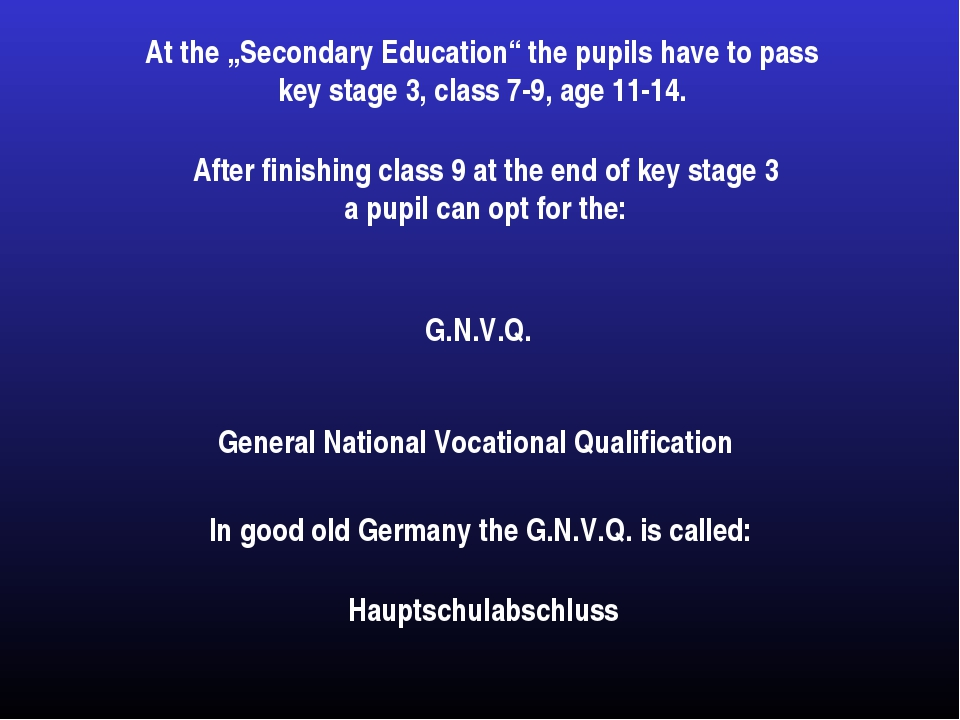 """At the """"Secondary Education"""" the pupils have to pass key stage 3, class 7-9,..."""