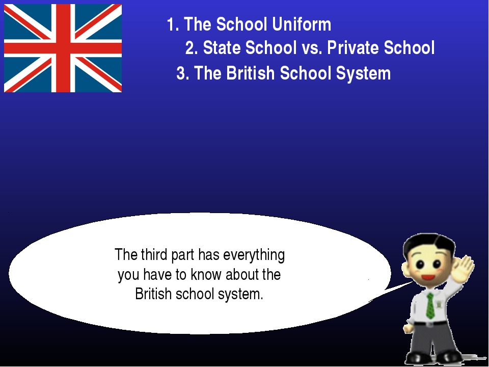 The third part has everything you have to know about the British school syste...