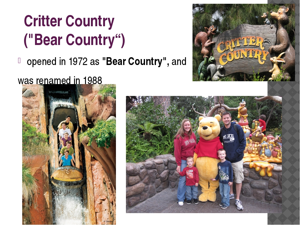 "Critter Country (""Bear Country"") opened in 1972 as ""Bear Country"", and was r..."