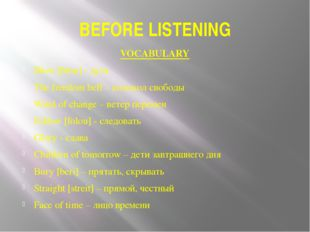 BEFORE LISTENING VOCABULARY Blow [blou] - дуть The freedom bell – колокол сво