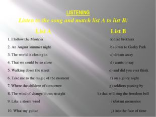 LISTENING Listen to the song and match list A to list B: List A List B 1. I f