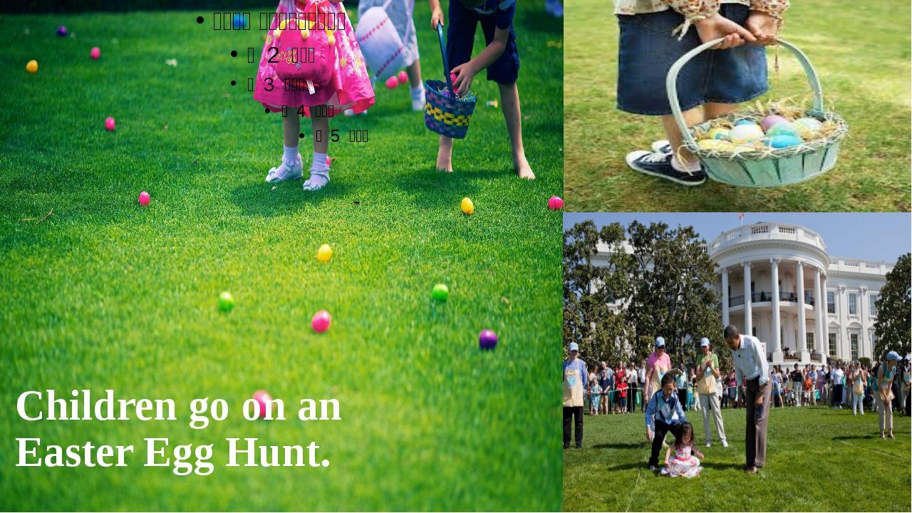 Children go on an Easter Egg Hunt.