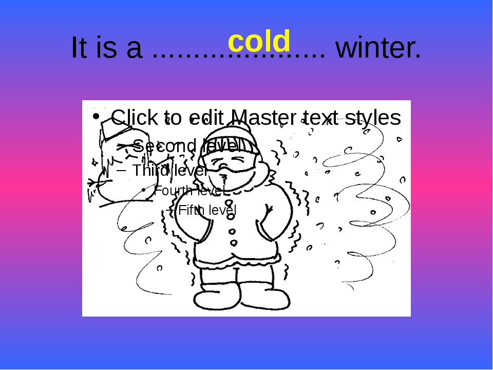 It is a ..................... winter. cold