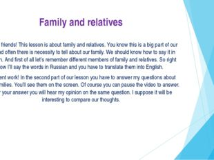 Family and relatives Hello friends! This lesson is about family and relatives