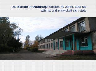 Die Schule in Otradnoje Existiert 40 Jahre, aber sie wächst und entwickelt s