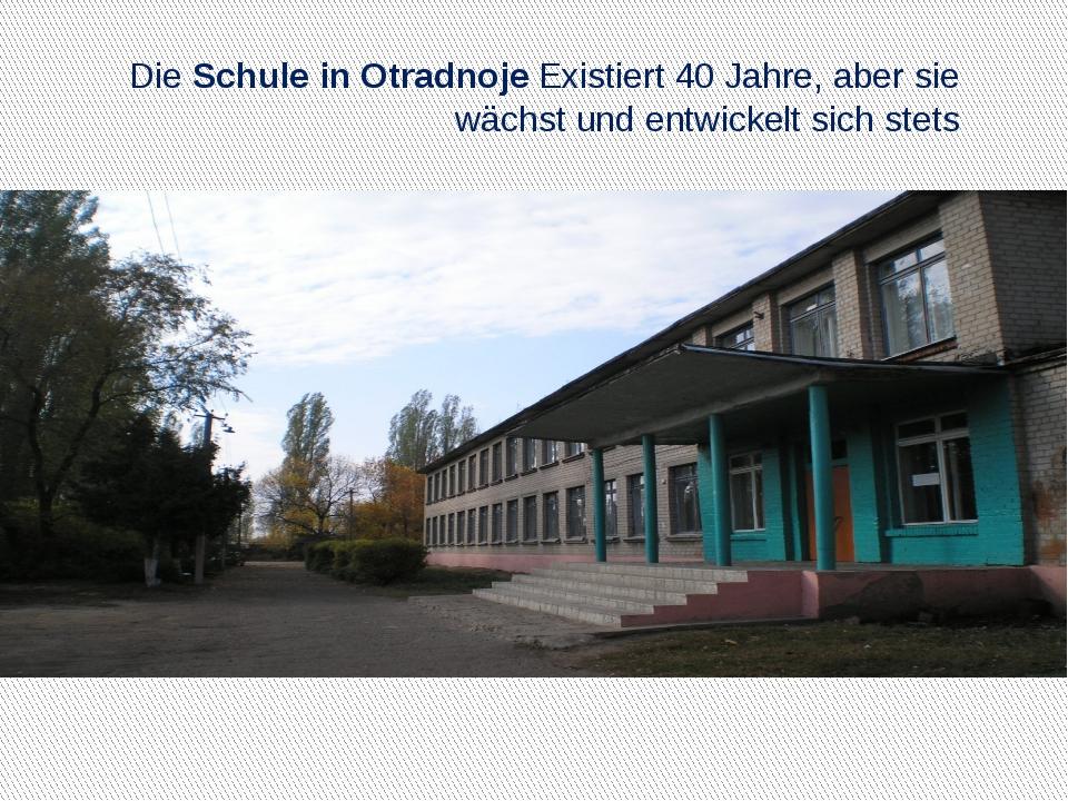 Die Schule in Otradnoje Existiert 40 Jahre, aber sie wächst und entwickelt s...
