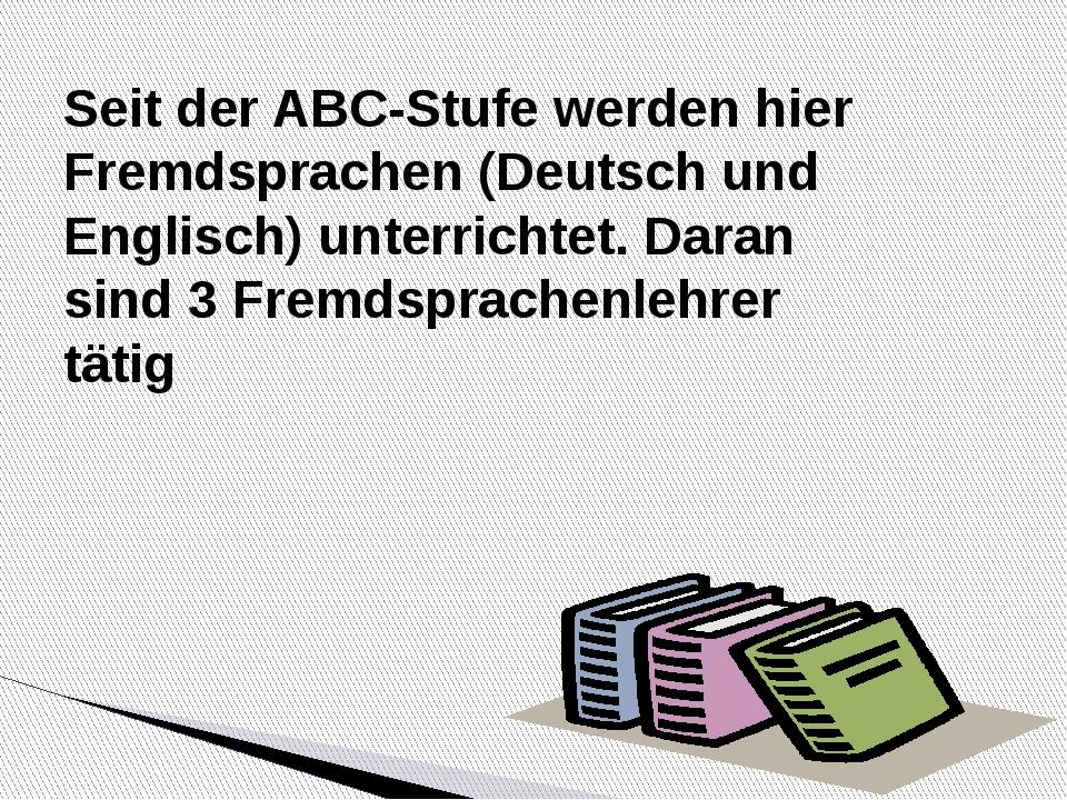 Seit der ABC-Stufe werden hier Fremdsprachen (Deutsch und Englisch) unterric...