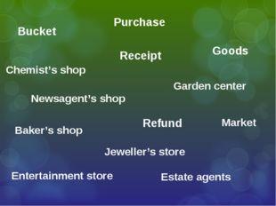 Market Garden center Chemist's shop Entertainment store Baker's shop Estate a