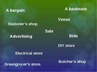 Venue Sale Advertising A bargain A banknote Bids Butcher's shop Greengrocer's