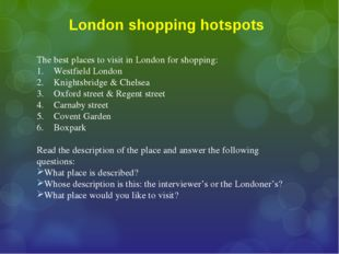 London shopping hotspots The best places to visit in London for shopping: 1.