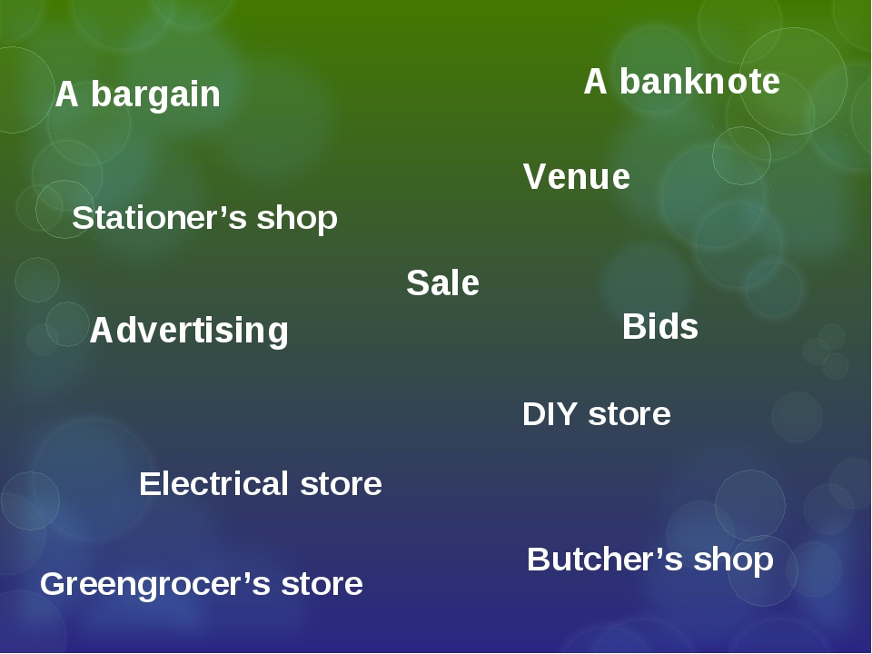 Venue Sale Advertising A bargain A banknote Bids Butcher's shop Greengrocer's...