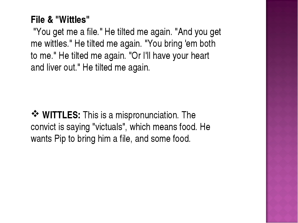 """File & """"Wittles"""" """"You get me a file."""" He tilted me again. """"And you get me wit..."""