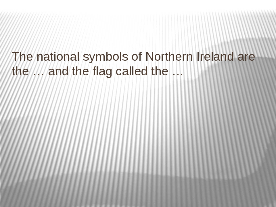 The national symbols of Northern Ireland are the … and the flag called the …