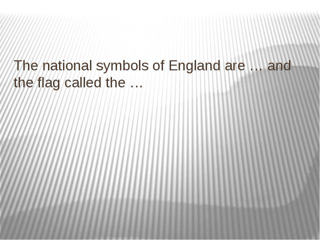 The national symbols of England are … and the flag called the …
