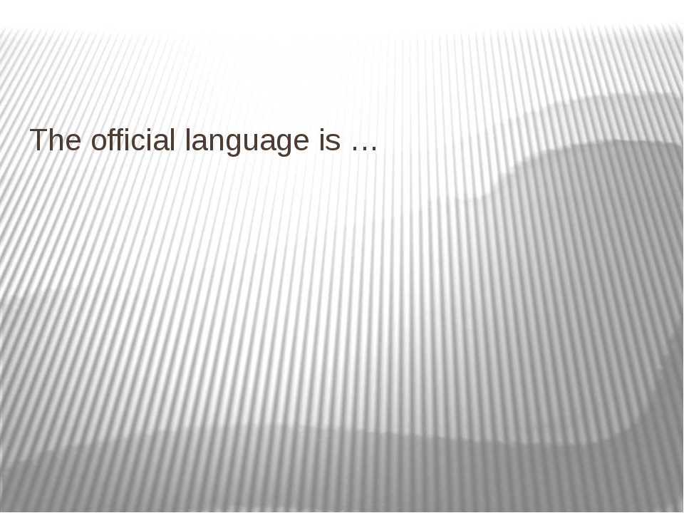 The official language is …