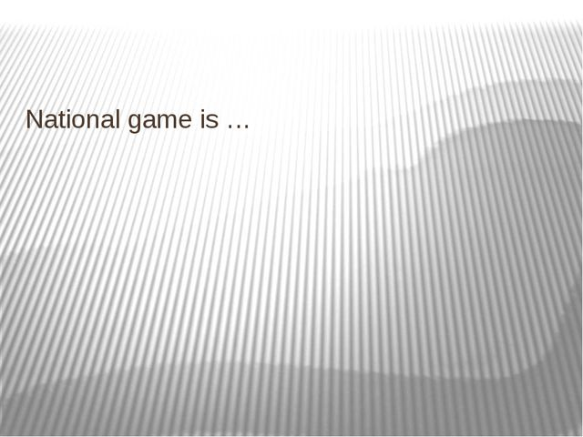 National game is …