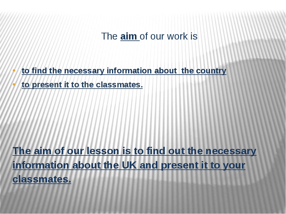 The aim of our work is to find the necessary information about the country to...